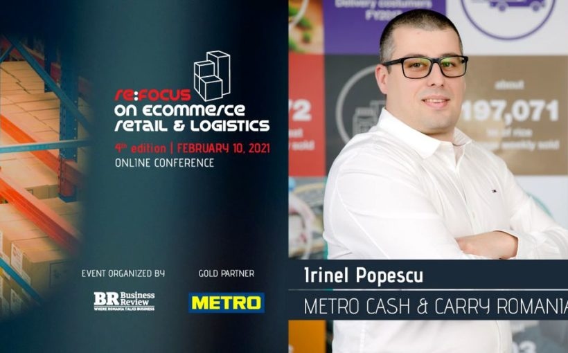 Irinel Popescu (Metro Cash & Carry Romania) joins BR's re:FOCUS on eCommerce, Retail & Logistics
